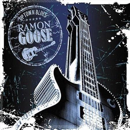 Ramon Goose - Uptown Blues (2012)