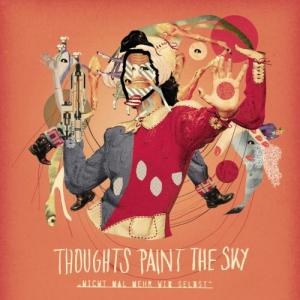 Thoughts Paint The Sky - Nicht Mal Mehr Wir Selbst (2011)