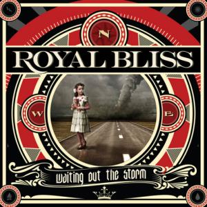Royal Bliss - Waiting Out the Storm (2012)