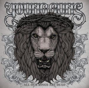 Young Guns - All Our Kings Are Dead (2010)