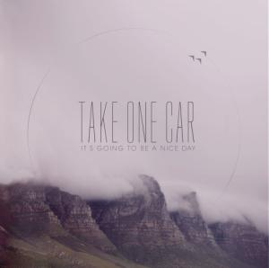 Take One Car - It's Going To Be A Nice Day (2012)