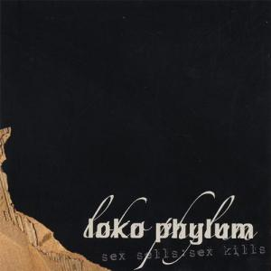 Loko Phylum - Sex Sells Sex Kills (2005)