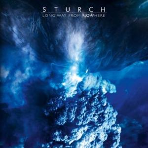 Sturch - Long Way From Nowhere (2012)